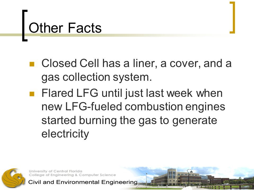 Other Facts Closed Cell has a liner, a cover, and a gas collection system.
