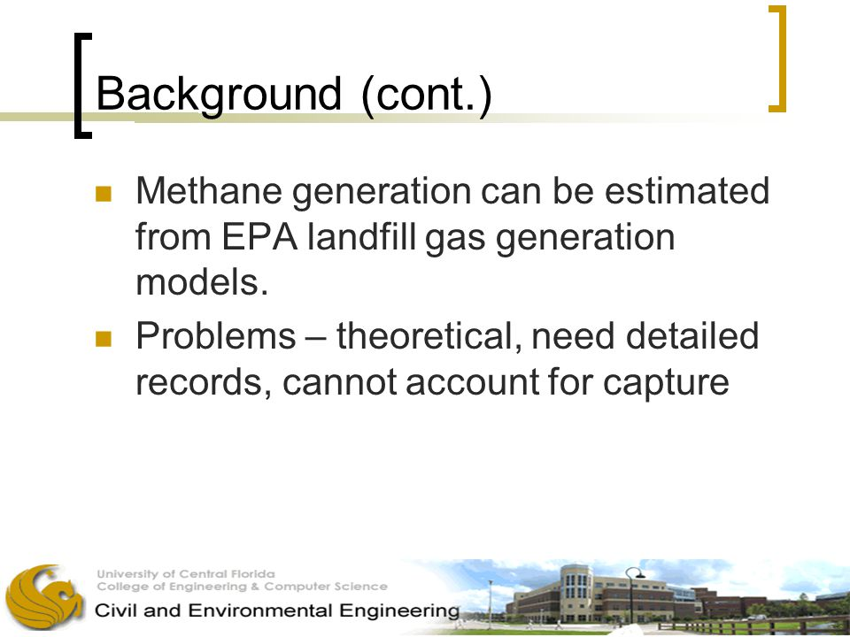 Background (cont.) Methane generation can be estimated from EPA landfill gas generation models.
