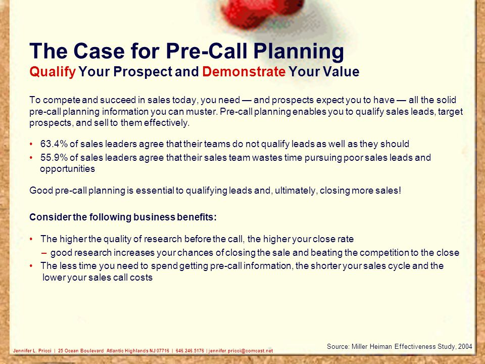 The Case for Pre-Call Planning Qualify Your Prospect and Demonstrate Your Value To compete and succeed in sales today, you need — and prospects expect