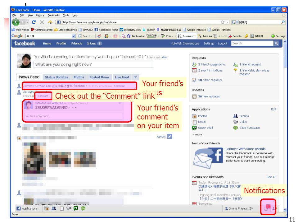 "facebook 101: leeyuiwah.blogspot.com 11 Your friend's status Your friend's comment on your item Notifications Check out the ""Comment"" link"