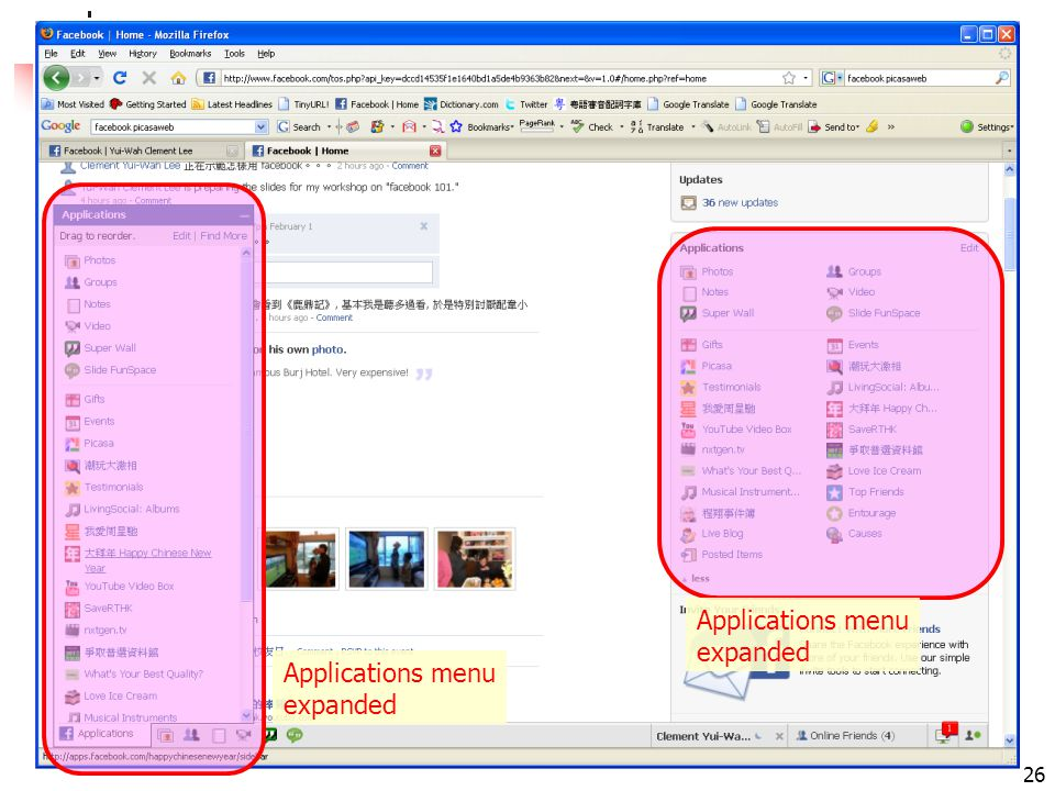 facebook 101: leeyuiwah.blogspot.com 26 Applications menu expanded Applications menu expanded