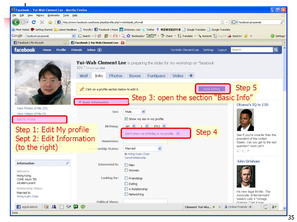 "facebook 101: leeyuiwah.blogspot.com 35 Step 1: Edit My profile Sept 2: Edit Information (to the right) Step 3: open the section ""Basic Info"" Step 4 S"