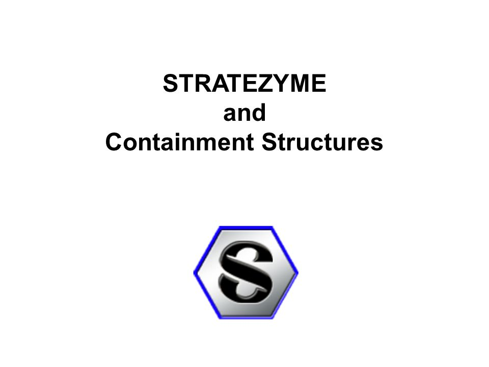 STRATEZYME and Containment Structures