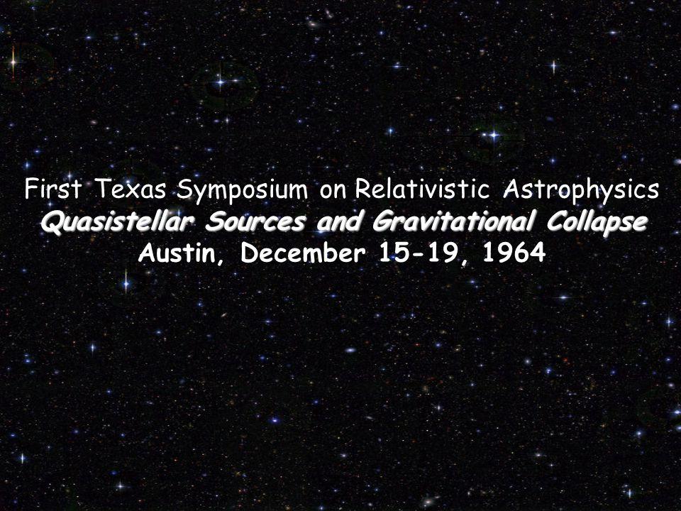 Quasistellar Sources and Gravitational Collapse First Texas Symposium on Relativistic Astrophysics Quasistellar Sources and Gravitational Collapse Austin, December 15-19, 1964