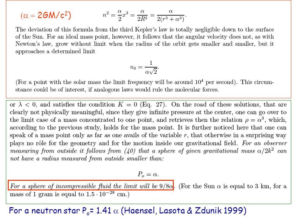 For a neutron star P o = 1.41  (Haensel, Lasota & Zdunik 1999)  2GM/c 2 )