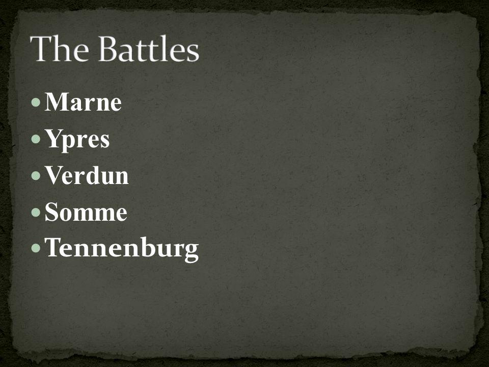 Marne Ypres Verdun Somme Tennenburg