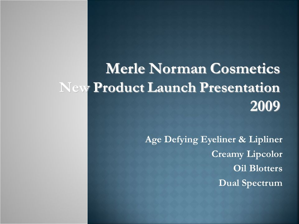 Age Defying Eyeliner & Lipliner Creamy Lipcolor Oil Blotters Dual Spectrum Merle Norman Cosmetics New Product Launch Presentation 2009