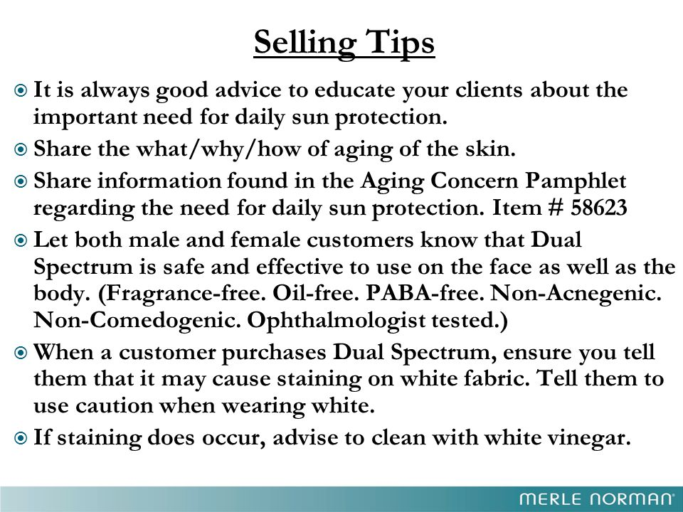 Selling Tips  It is always good advice to educate your clients about the important need for daily sun protection.  Share the what/why/how of aging o