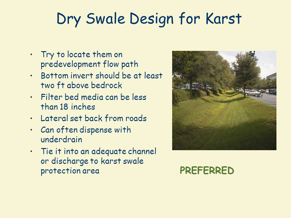 Filter Strip Design for Karst Good idea to treat adjacent runoff to the boundaries of a karst swale protection area (KSP) Use shallow gravel diaphragm
