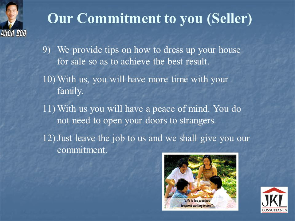 9)We provide tips on how to dress up your house for sale so as to achieve the best result.