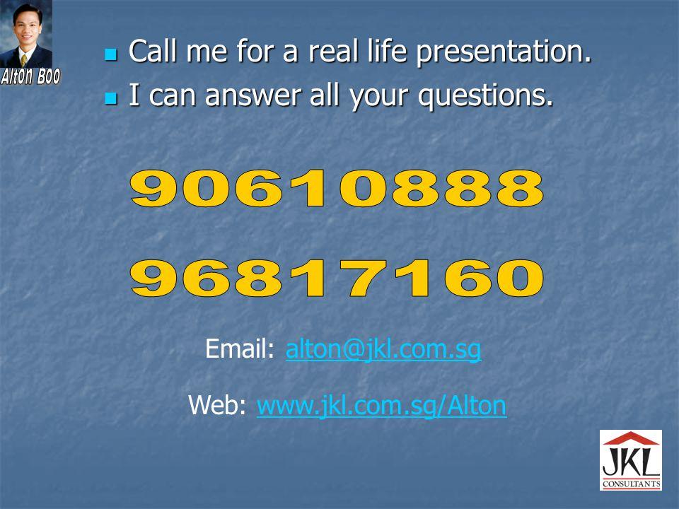 Call me for a real life presentation. Call me for a real life presentation.