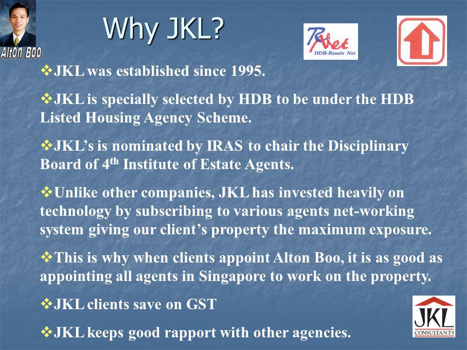 Why JKL.  JKL was established since 1995.