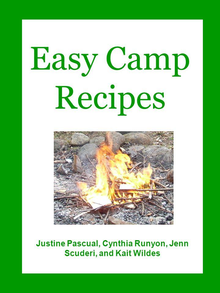 Easy Camp Recipes Justine Pascual, Cynthia Runyon, Jenn Scuderi, and Kait Wildes