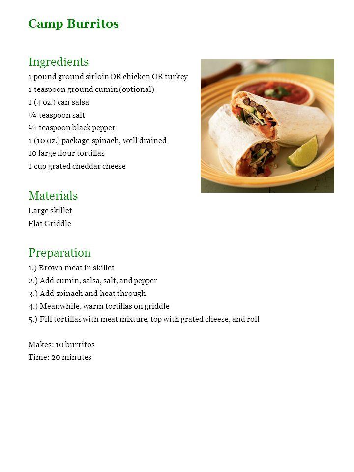 Camp Burritos Ingredients 1 pound ground sirloin OR chicken OR turkey 1 teaspoon ground cumin (optional) 1 (4 oz.) can salsa ¼ teaspoon salt ¼ teaspoo