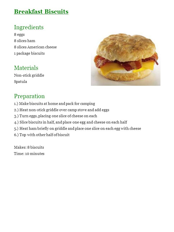 Breakfast Biscuits Ingredients 8 eggs 8 slices ham 8 slices American cheese 1 package biscuits Materials Non-stick griddle Spatula Preparation 1.) Mak
