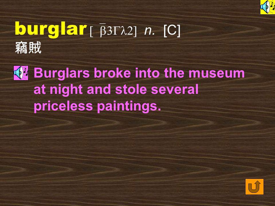 Words for Production 9. burglary [`b3Gl1rI] n.