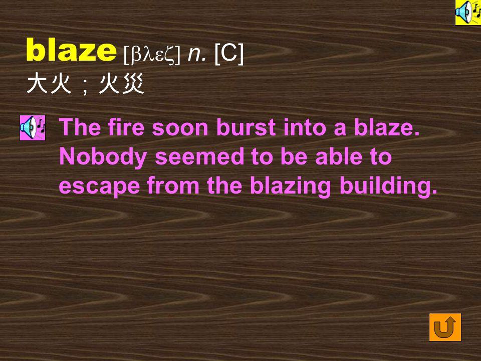 blaze [blez] vi.
