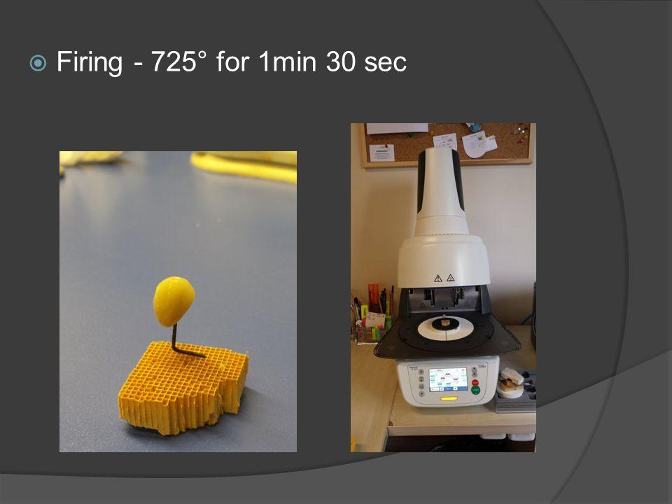  Firing - 725° for 1min 30 sec