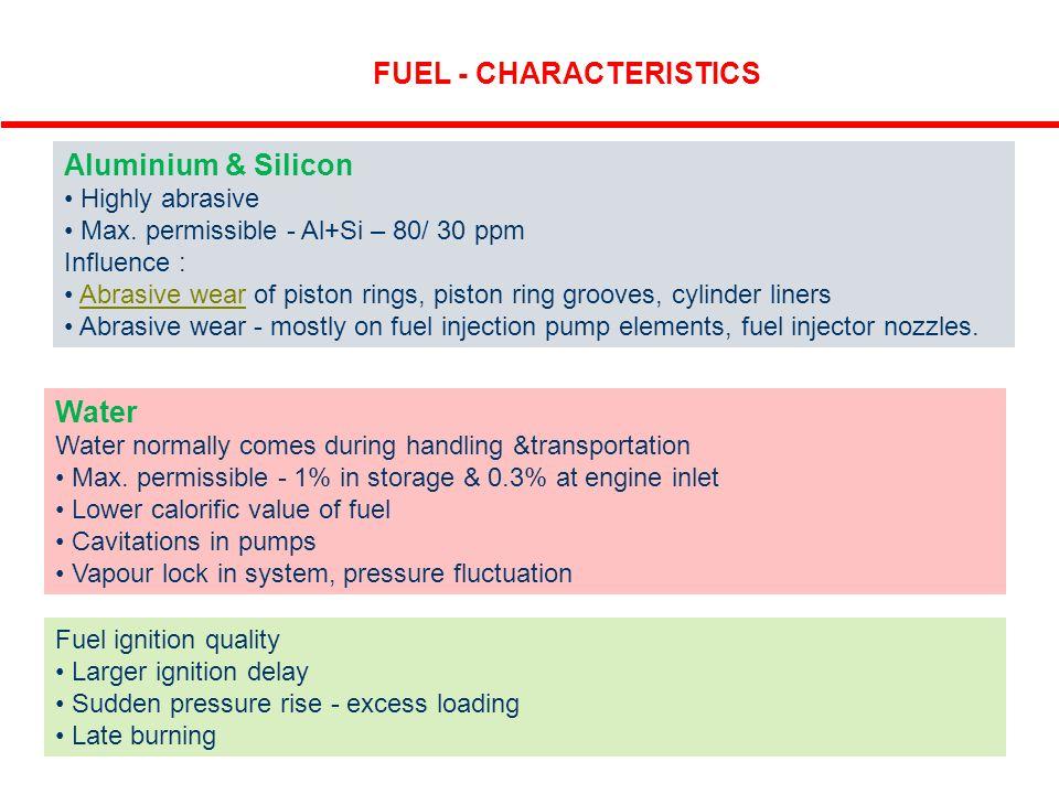 11 FUEL - CHARACTERISTICS Aluminium & Silicon Highly abrasive Max. permissible - Al+Si – 80/ 30 ppm Influence : Abrasive wear of piston rings, piston