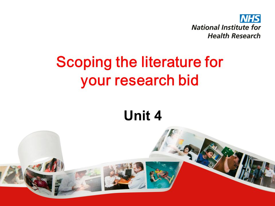 Scoping the literature for your research bid Unit 4