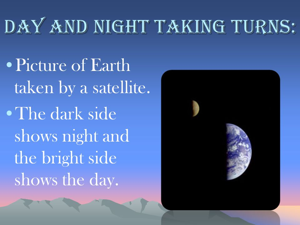 Day and night taking turns: Picture of Earth taken by a satellite. The dark side shows night and the bright side shows the day.