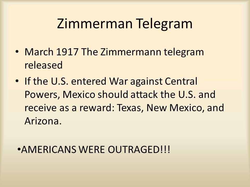 Zimmerman Telegram March 1917 The Zimmermann telegram released If the U.S.