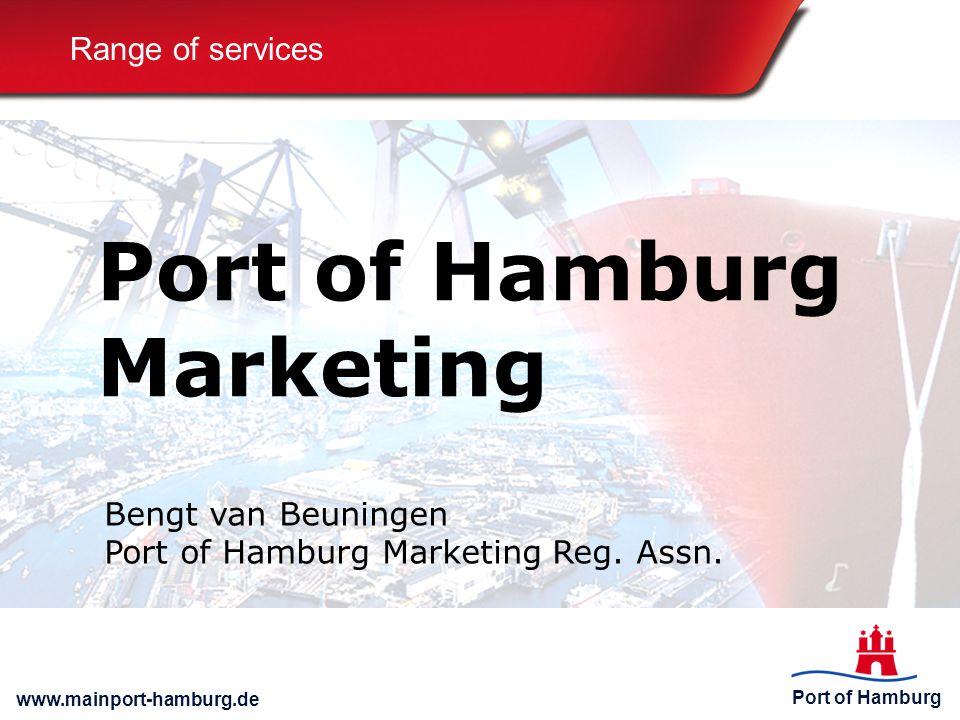 Port of Hamburg www.mainport-hamburg.de Range of services Port of Hamburg Marketing Bengt van Beuningen Port of Hamburg Marketing Reg.