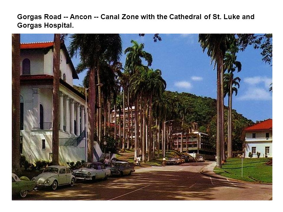 Gorgas Road -- Ancon -- Canal Zone with the Cathedral of St. Luke and Gorgas Hospital.
