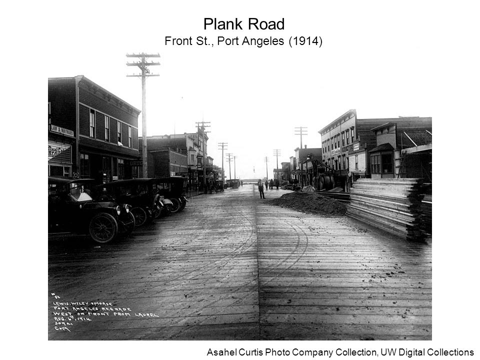 21 Asahel Curtis Photo Company Collection, UW Digital Collections Plank Road Front St., Port Angeles (1914)