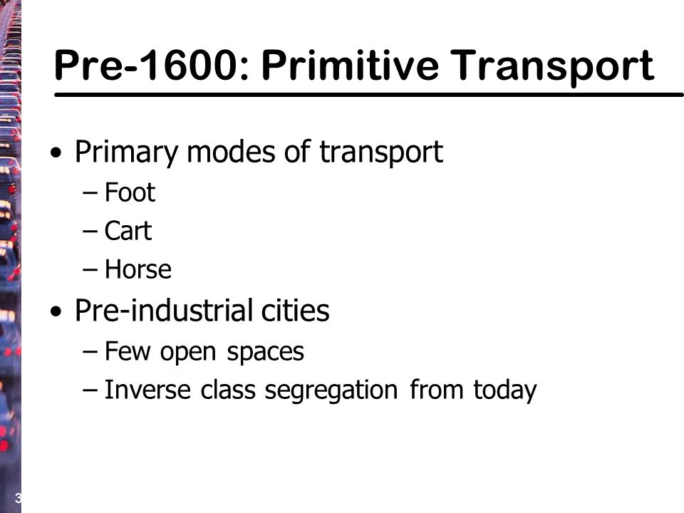 44 1900 – 1950: Rise of the Automobile Additional transport modes: –Internal combustion automobile Major issues –Affordability –Independence