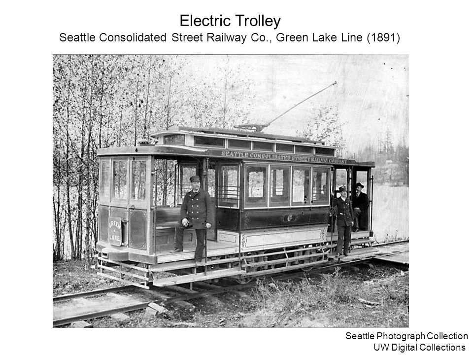 Electric Trolley Seattle Consolidated Street Railway Co., Green Lake Line (1891) Seattle Photograph Collection UW Digital Collections