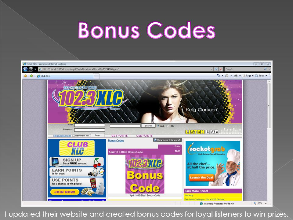 I updated their website and created bonus codes for loyal listeners to win prizes.