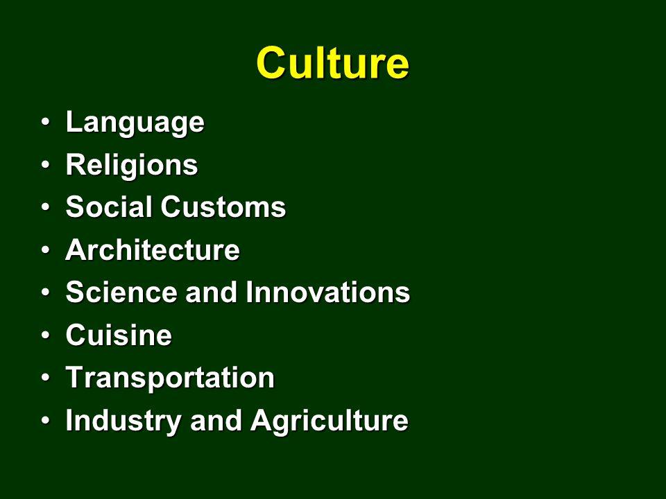 Culture LanguageLanguage ReligionsReligions Social CustomsSocial Customs ArchitectureArchitecture Science and InnovationsScience and Innovations CuisineCuisine TransportationTransportation Industry and AgricultureIndustry and Agriculture