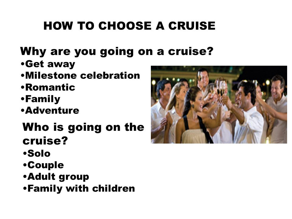 Why are you going on a cruise.