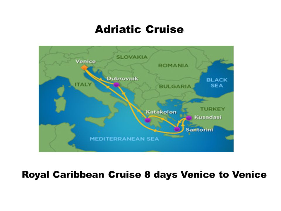 Adriatic Cruise Royal Caribbean Cruise 8 days Venice to Venice