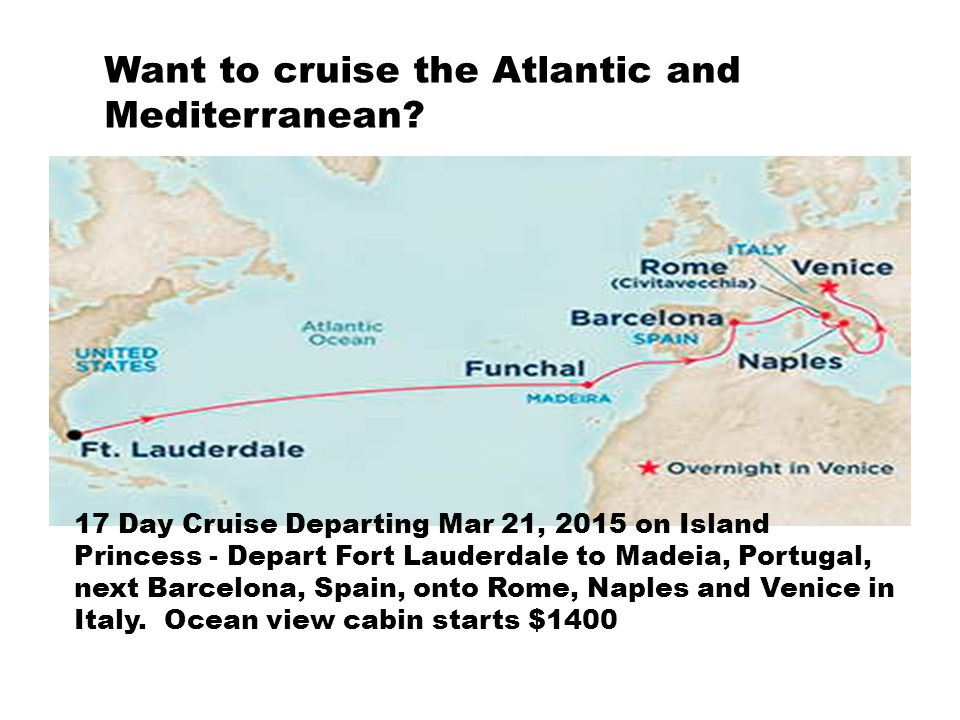 Want to cruise the Atlantic and Mediterranean? 17 Day Cruise Departing Mar 21, 2015 on Island Princess - Depart Fort Lauderdale to Madeia, Portugal, n