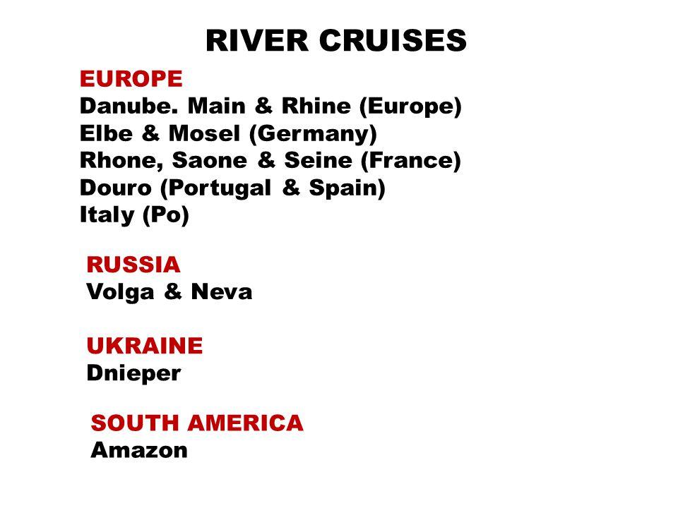 RIVER CRUISES EUROPE Danube. Main & Rhine (Europe) Elbe & Mosel (Germany) Rhone, Saone & Seine (France) Douro (Portugal & Spain) Italy (Po) RUSSIA Vol