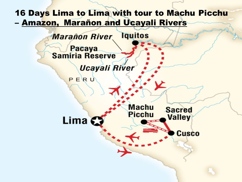 16 Days Lima to Lima with tour to Machu Picchu – Amazon, Marañon and Ucayali Rivers