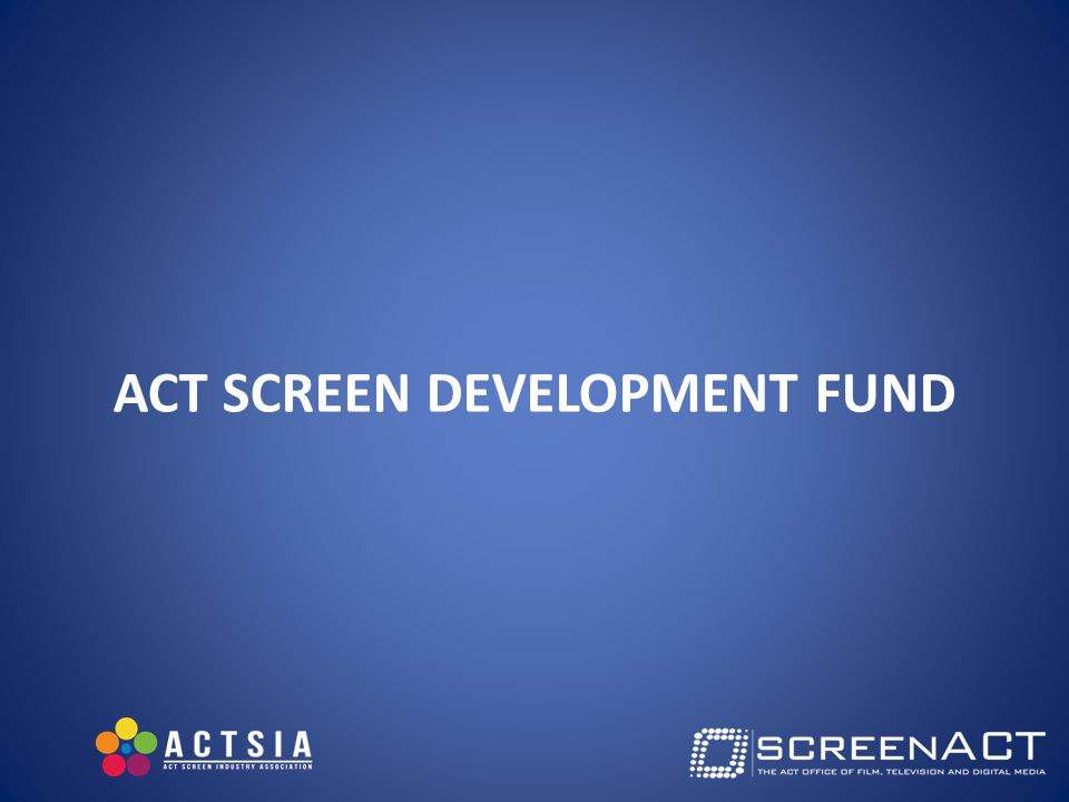ACT SCREEN DEVELOPMENT FUND