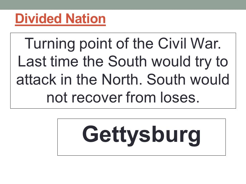 Divided Nation Turning point of the Civil War.
