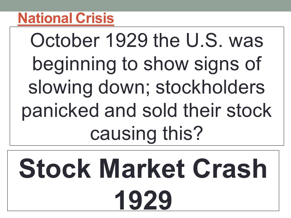 National Crisis October 1929 the U.S.