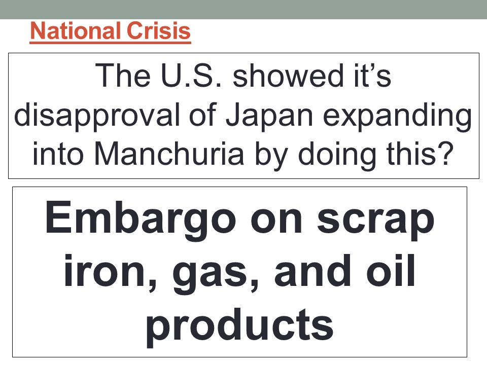 National Crisis The U.S.showed it's disapproval of Japan expanding into Manchuria by doing this.