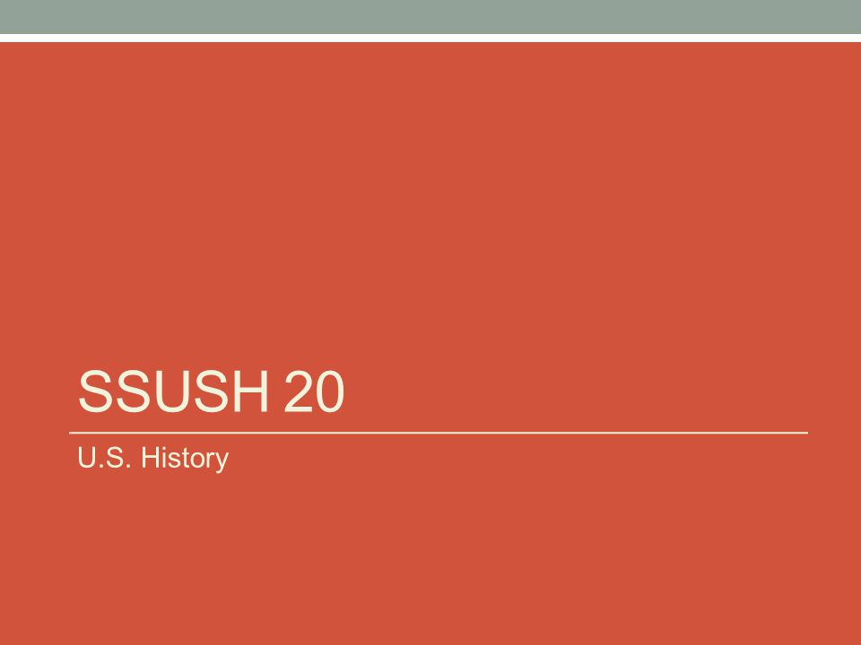 SSUSH 20 U.S. History