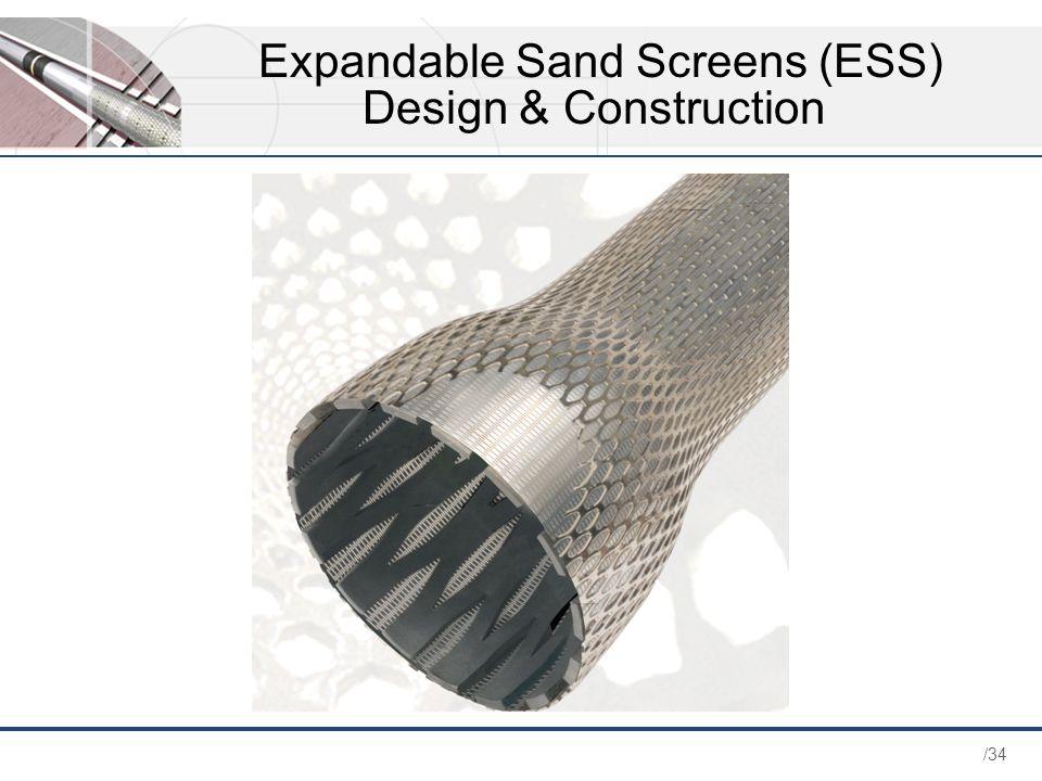 /34 Expandable Sand Screens (ESS) Design & Construction