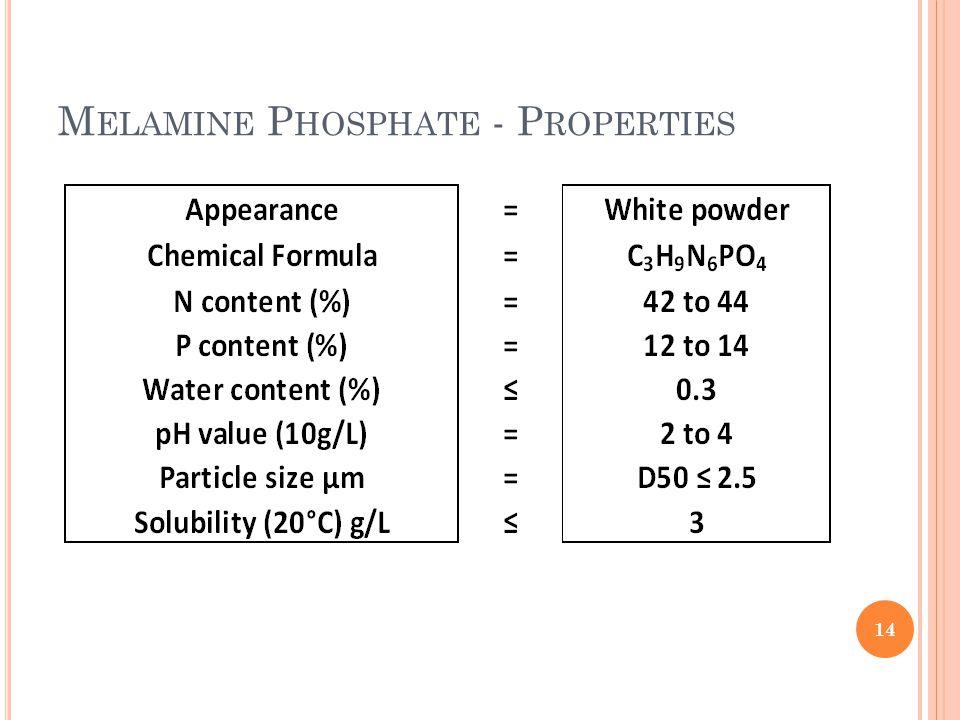 M ELAMINE P HOSPHATE - P ROPERTIES 14