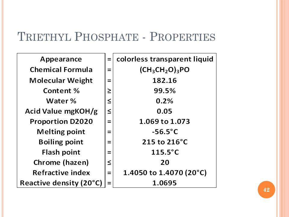 T RIETHYL P HOSPHATE - P ROPERTIES 42
