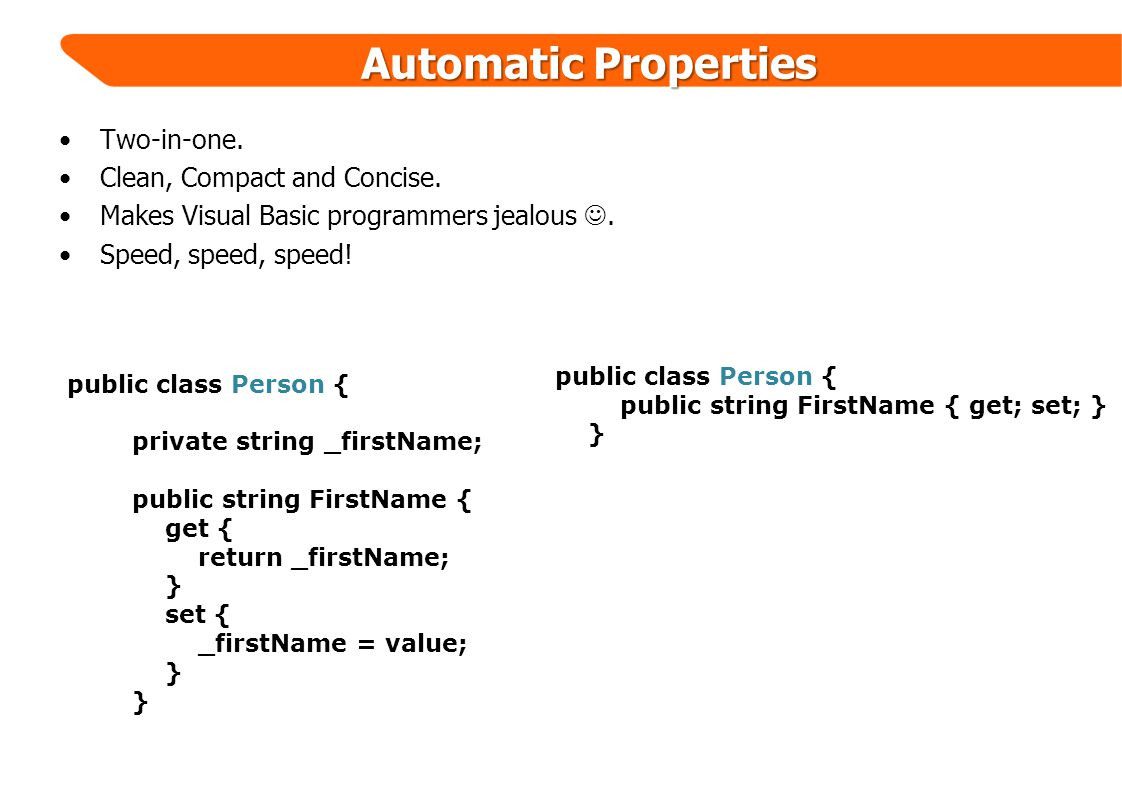 Automatic Properties Two-in-one. Clean, Compact and Concise.