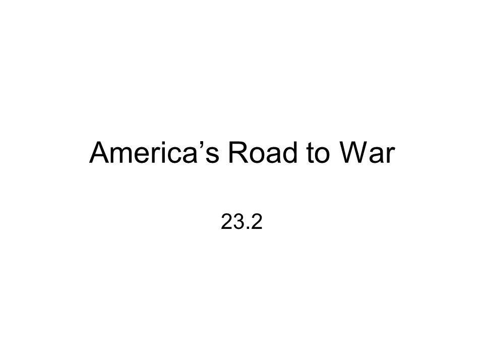 America's Road to War 23.2
