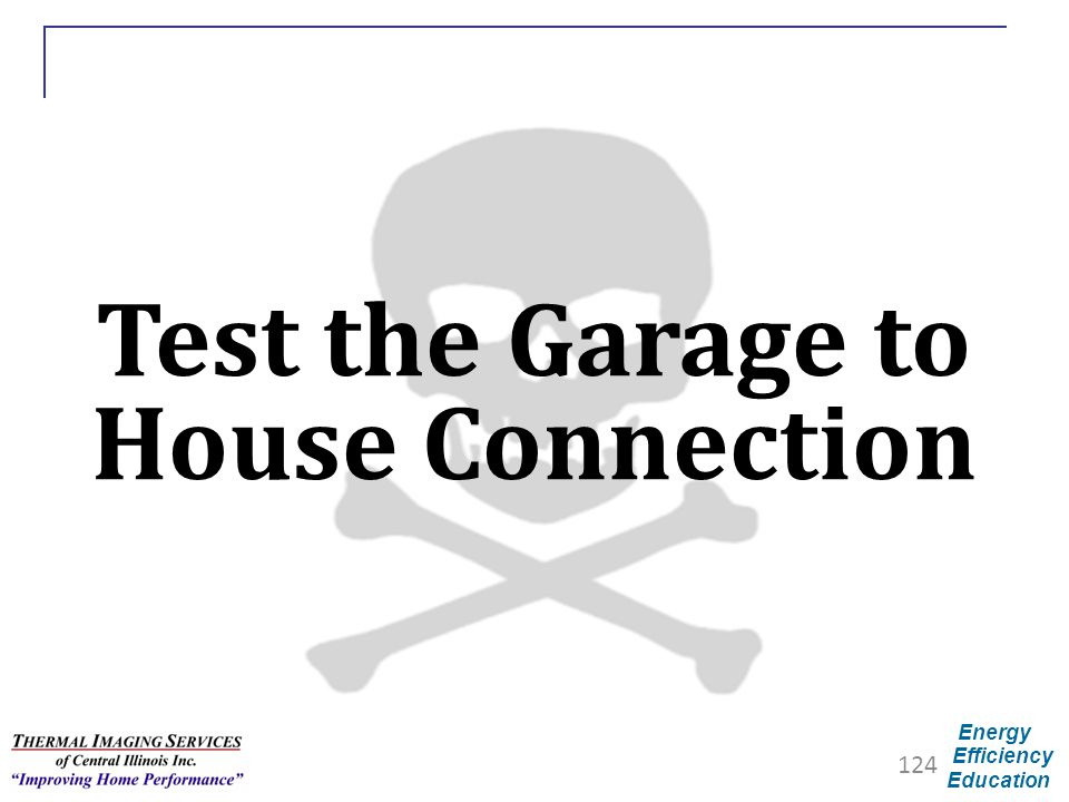 Energy Efficiency Education Test the Garage to House Connection 124