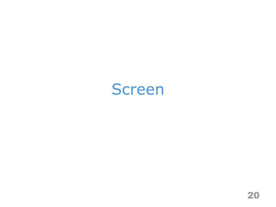 Screen 20